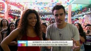 Clóvis ou Norberto? Juliana Alves ouve o público sobre Valeska - Público revela sua torcida para os dois candidatos ao coração da gata
