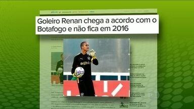 Goleiro Renan se despede do Botafogo - Saída foi tranquila e de comum acordo com o clube.