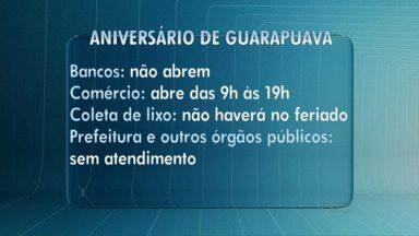 Veja o que abre e fecha no aniversário de Guarapuava - Amanhã é aniversário da cidade. Veja o que vai estar aberto e fechado no feriado.