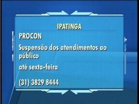 Suspensão de atendimentos no Procon de Ipatinga - Servidores realizarão trabalhos de auditoria até a sexta-feira.