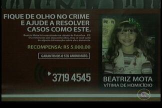 Polícia Civil terá ajuda do Disque Denúncia para desvendar o caso da menina Beatriz - O serviço vai pagar até cinco mil reais como recompensa