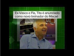 Novo técnico do Macaé é um dos destaques do Globoesporte.com - Confira no vídeo.