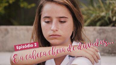 Eu só quero amar - Episódio 2 - E a cabeça cheia de dúvidas... - Camila fica abalada com ofensas de Marquinhos e as dúvidas começam a surgir.