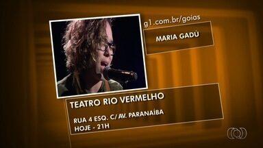 Confira programação para este final de semana em Goiânia - Entre as atrações está o show da cantora Maria Gadú no Teatro Rio Vermelho.