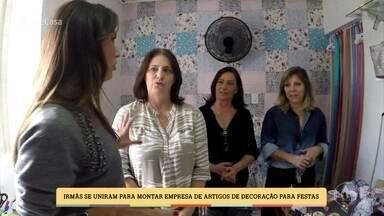 Três irmãs se unem e começam um negócio juntas - Elizete ficou viúva e convidou as irmãs para montar uma empresa de artigos de decoração para festa infantil. As três contam as vantagens e desvantagens de trabalhar em família