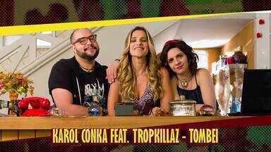 Karol Conka feat. Tropkillaz - Tombei - Trilha sonora de 'Chapa Quente'