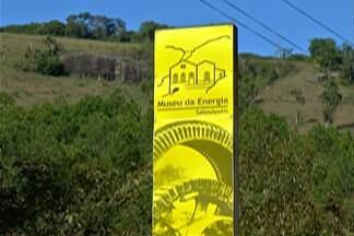 Crise econômica provoca encerramento das atividades do Museu da Energia de Salesópolis - Fundação que cuida do espaço resolveu fechar. Espaço atenderá até o dia 31 de julho.