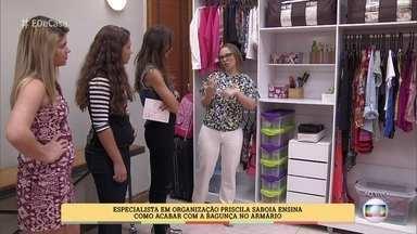 Especialista em organização ensina a acabar com a bagunça no armário - A convidada Larissa recebe Patrícia Poeta e mostra dificuldade em achar roupas e objetos no armário