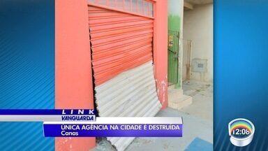 Criminosos destruiram única agência e caixa eletrônico de canas - Local foi explodido.