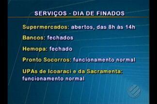 Veja o que funciona em Belém no feriado de Dia de Finados, nesta quarta-feira (2) - Os bancos estão fechados, assim como o Hemopa. Nos Pronto Socorros o funcionamento é normal, assim como nas UPA's de Icoaraci e da Sacramenta.