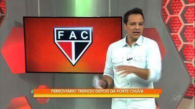 Ferroviário volta a treinar depois da chuva - Confira com Fábio Pizzato