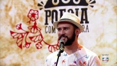 Bráulio Bessa faz cordel sobre a busca do amor - O poeta emociona a todos