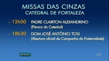 Missas nesta quarta-feira marcam início da Quaresma em Fortaleza - Catedral de Fortaleza terá duas missas.