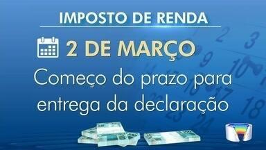 Começa na quinta (2) o prazo para a declaração do imposto de renda - O prazo vai até o dia 28 de abril.