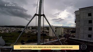 Patrícia Poeta visita prédio que foi atingido três vezes por raio - Condomínio no interior de São Paulo desmente o ditado que diz que 'um raio não cai duas vezes no mesmo lugar'