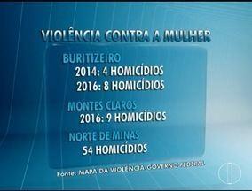 Violência contra as mulheres cresce e assusta especialistas - Entre as cidades que mais registram casos de homicídios contra mulheres no país está Buritizeiro.