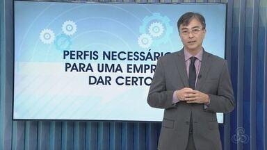 Consultor fala sobre abertura de negocio próprio em Manaus - Veja quais são os comportamentais necessários para uma empresa dar certo: sonhador, executor e critico.