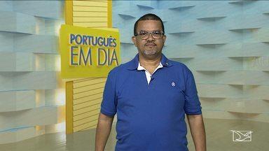 Tire as suas dúvidas no 'Português em Dia' - Quadro é apresentado toda quarta-feira pelo professor de Língua Portuguesa Paulo de Tarso Pautar.