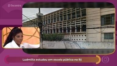Ludmilla estudou em escola pública no Rio de Janeiro - Cantora relembra os tempos de colégio e diz que não viveu problemas de violência. Joana Borges estudou em escola particular e diz que sofreu bullying por ser muito masculina quando mais jovem