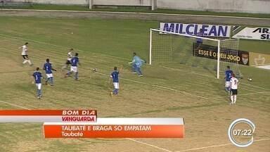 Taubaté e Braga empatam e se complicam na A2 - Classificação para a próxima fase para os times da região ficou mais distante.