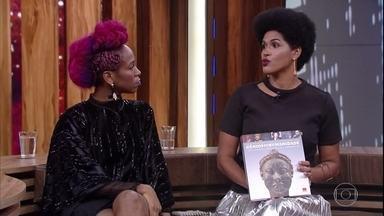Alexandra Loras fala sobre a importância dos negros na construção de nossa era - Karol Conka revela que até pouco tempo atrás não sabia que Machado de Assis era negro