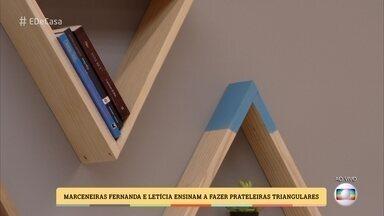 Marceneiras ensinam a fazer prateleiras triangulares - Fernanda e Letícia mostram como é possível fazer você mesmo o móvel prático e bonito