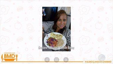 #ALMOÇANDOCOMBMD: telespectadores enviam fotos dos pratos na hora do almoço - Participe enviando sua foto para o bmdpescial@redebahia.com.br.