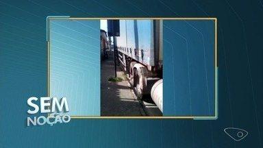 Sem Noção: motorista de carreta é flagrado em vaga para deficiente físico na Serra - A Prefeitura da Serra disse quem flagrar uma situação irregular como essa pode chamar a Guarda de Trânsito.