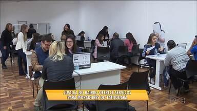 Justiça no Bairro oferece serviços de graça para moradores do Tatuquara - O programa é uma parceria entre o Poder Judiciário e a prefeitura de Curitiba.