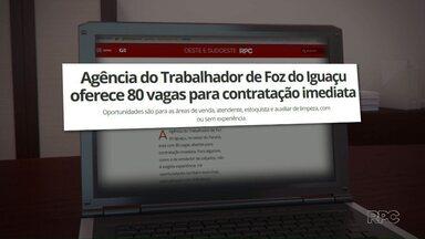 Confira as vagas na agência do trabalhador em Foz do Iguaçu - Há vagas para contratação imediata.