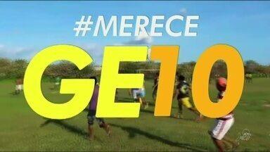 Confira o #MereceGE10 do Globo Esporte no Ceará - Confira o #MereceGE10 do Globo Esporte no Ceará