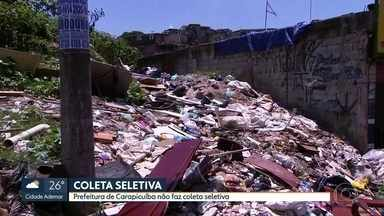 Prefeitura de Carapicuíba não faz coleta seletiva - Já faz sete anos que o Brasil tem um plano nacional de resíduos sólidos, que prevê a redução da quantidade de lixo que a gente produz, e o aumento da coleta seletiva e da reciclagem. Mas, na prática, não é isso o que acontece.