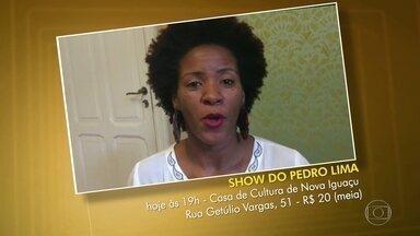Dica dos Telespectadores - Show de Pedro Lima em Nova Iguaçu e Festa Literária das Periferias - FLUP - no Vidigal.