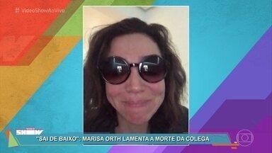 Marisa Orth lamenta a morte de Márcia Cabrita - Márcia Cabrita contracenou com Marisa no humorístico 'Sai de Baixo'