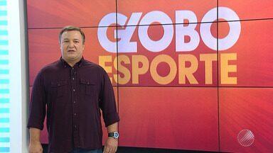 Confira os destaques do GE para esta sexta-feira (10) - Veja na chamada do esporte no Bahia Meio Dia.