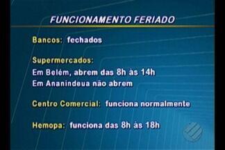 Confira o funcionamento de estabelecimentos no feriado em Belém - Veja a lista com os horários de funcionamento de lojas, órgãos e espaços de lazer. Alguns estabelecimentos terão o horário de funcionamento alterados.