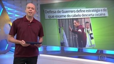 Defesa de Guerrero define estratégia e diz que exame do cabelo descarta cocaína - Defesa de Guerrero define estratégia e diz que exame do cabelo descarta cocaína