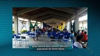 Igreja Batista Betel oferece serviços à população do Santa Maria - Igreja Batista Betel oferece serviços à população do Santa Maria.