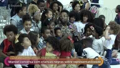 Manoel conversa com crianças negras sobre representatividade - Confira os depoimentos das crianças