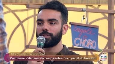 Guilherme Valadares oferece curso sobre o novo papel do homem - Curso de equilíbrio emocional visa jogar fora máximas como 'homem não chora'