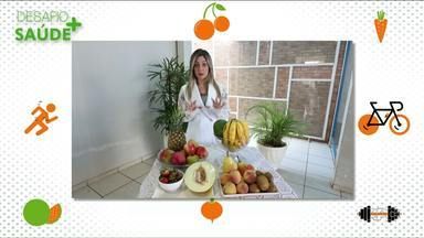 Desafio + Saúde: inclua frutas na sua alimentação - É importante consumir pelo menos três tipos de frutas diferentes ao longo do dia.