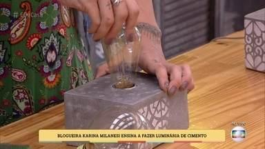Karina Milanesi ensina a fazer luminária de cimento - Blogueira mostra como gastar pouco e ter uma luminária estilizada