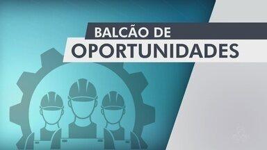 """Confira as oportunidades no quadro """"Balcão de Oportunidades"""" - Com Caroline Araújo do CIEE."""
