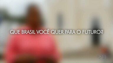 Que Brasil você quer para o futuro? - Você tem 15 segundos para mandar o seu recado