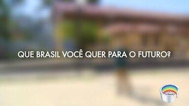 Que Brasil você quer para o futuro? - Mande seu vídeo.