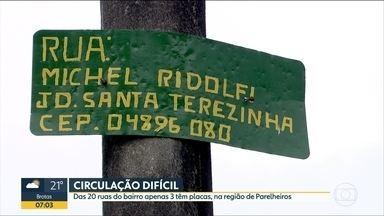 Ruas sem identificação confundem moradores em Parelheiros - Ruas Nicolau Lorin e Michel Ridolfi, no bairro de Santa Terezinha, são algumas das vias sem identificação na zona sul