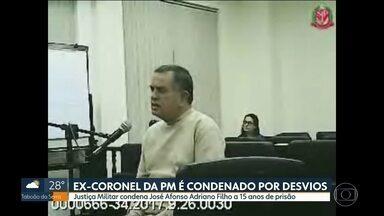 Ex-tenente coronel da PM é condenado a 15 anos de prisão por desvios de R$ 7 milhões - Justiça Militar considera ex-coronel José Afonso Adriano culpado por irregularidades na contratação de serviços entre 2009 e 2012