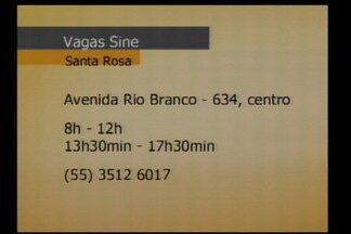 Vagas abertas no Sine de Santa Rosa com contratação imediata - Interessados ir no Sine na Av. Rio Branco, 634.