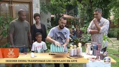 Designer ensina transformar lixo reciclado em arte - Confira a família que recolheu lixo para transformar em objeto de decoração e as dicas de Paulo Biacchi