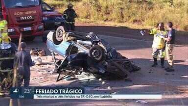 Três pessoas morrem em acidente na BR-040, na altura de Itabirito - Outras três pessoas ficaram feridas. Dois carros bateram de frente, segundo a Policia Rodoviária Federal (PRF).